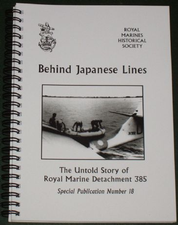 Behind Japanese Lines - The Untold Story of Royal Marine Detachment 385, by Derek Oakley